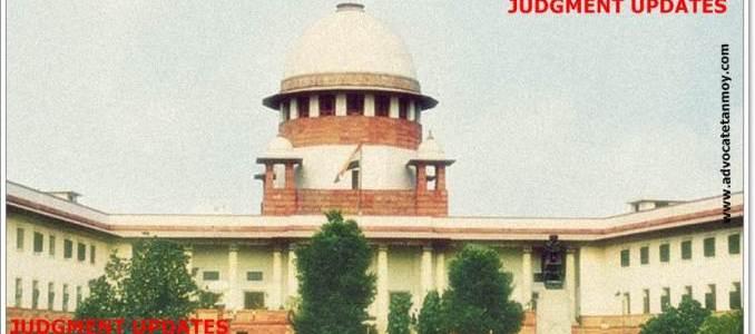 LATEST SUPREME COURT JUDGMENTS