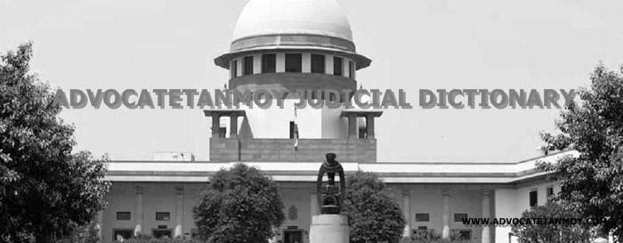 Advocatetanmoy Judicial Dictionary