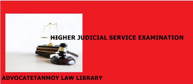 HIGHER JUDICIAL SERVICE EXAMINATION
