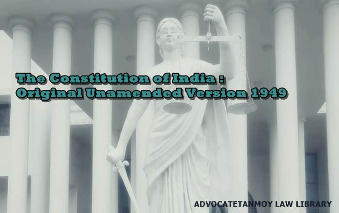 The Constitution of India: Original Unamended Version 1949