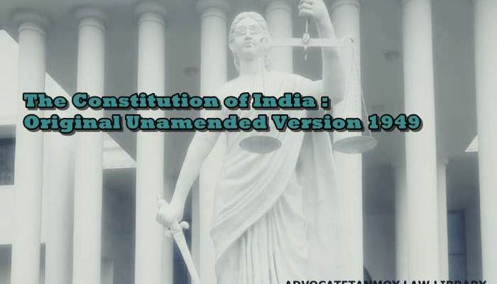 The Constitution of India: Original Unamended Version 1949