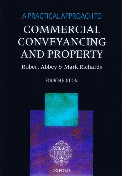 A Practical Approach to Commercial Conveyancing and Property 4th ed